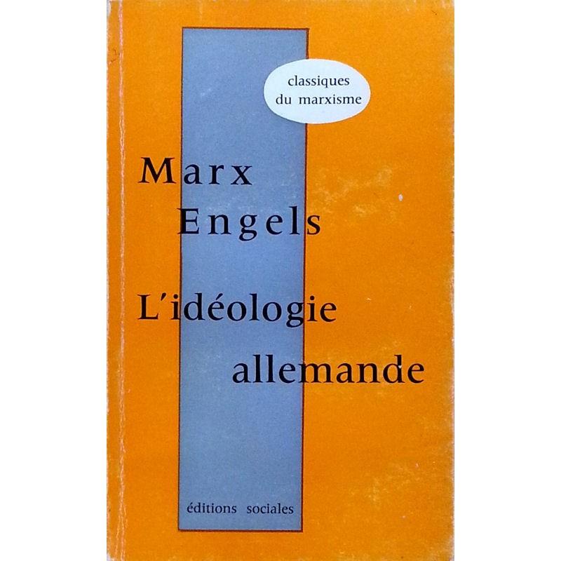 Karl Marx & Friedrich Engels - L'idéologie allemande