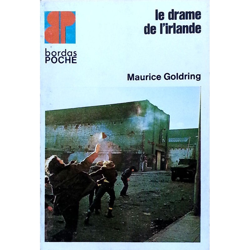 Maurice Goldring - Le drame de l'Irlande