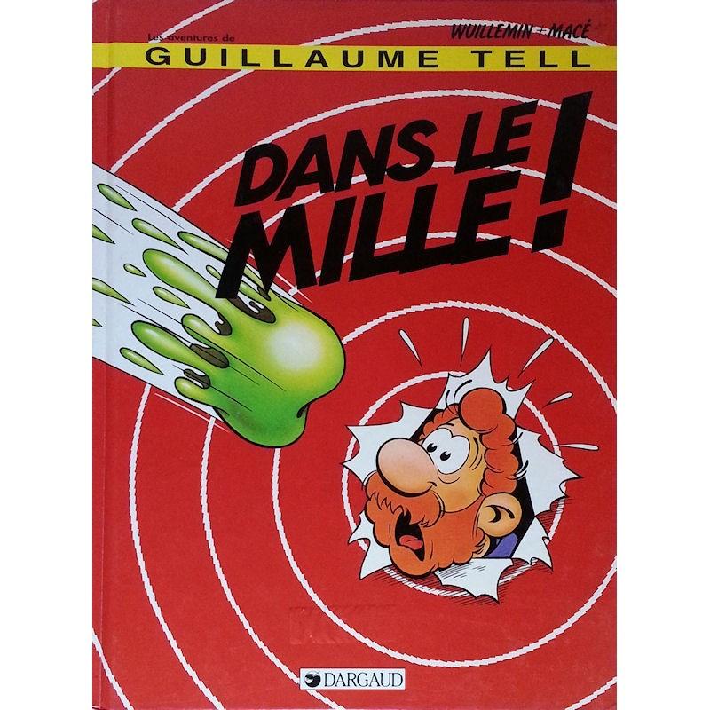 Wuillemin & Macé - Les aventures de Guillaume Tell, Tome 9 : Dans le mille !