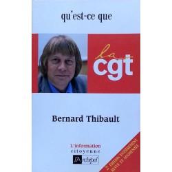 Bernard Thibault - Qu'est-ce que la CGT ?