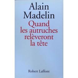 Alain Madelin - Quand les autruches relèveront la tête