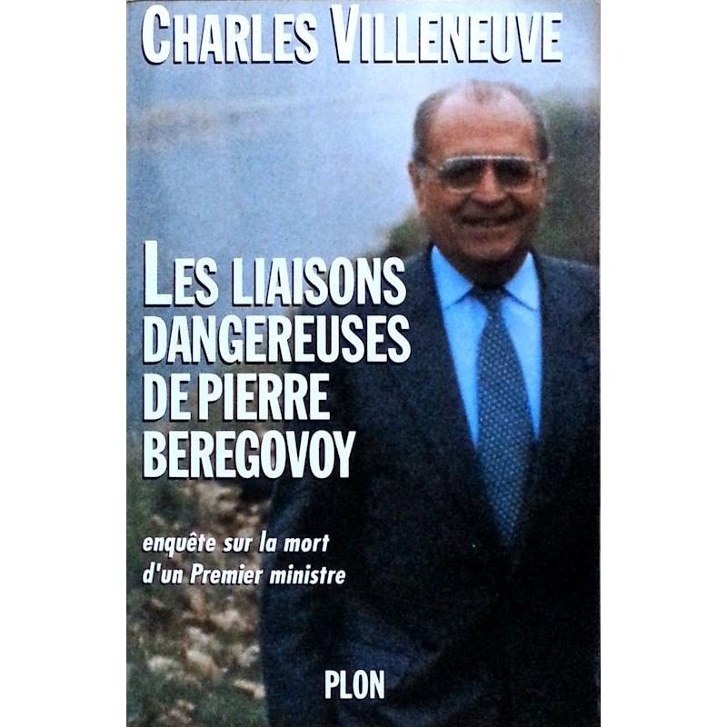 Charles Villeneuve - Les liaisons dangereuses de Pierre Bérégovoy