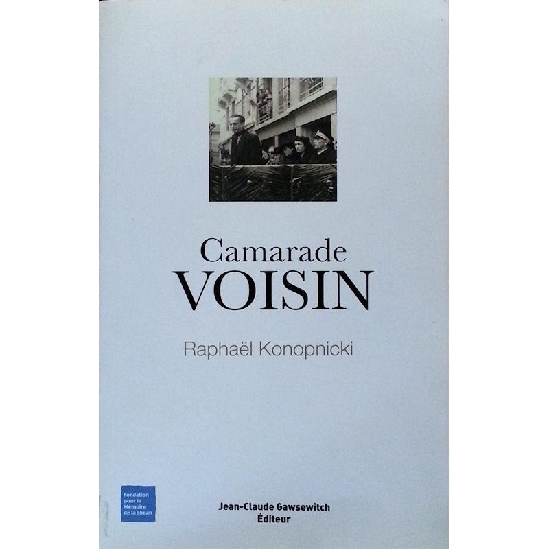 Raphaël Konopnicki - Camarade Voisin