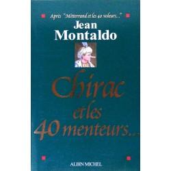 Jean Montaldo - Chirac et les 40 menteurs...