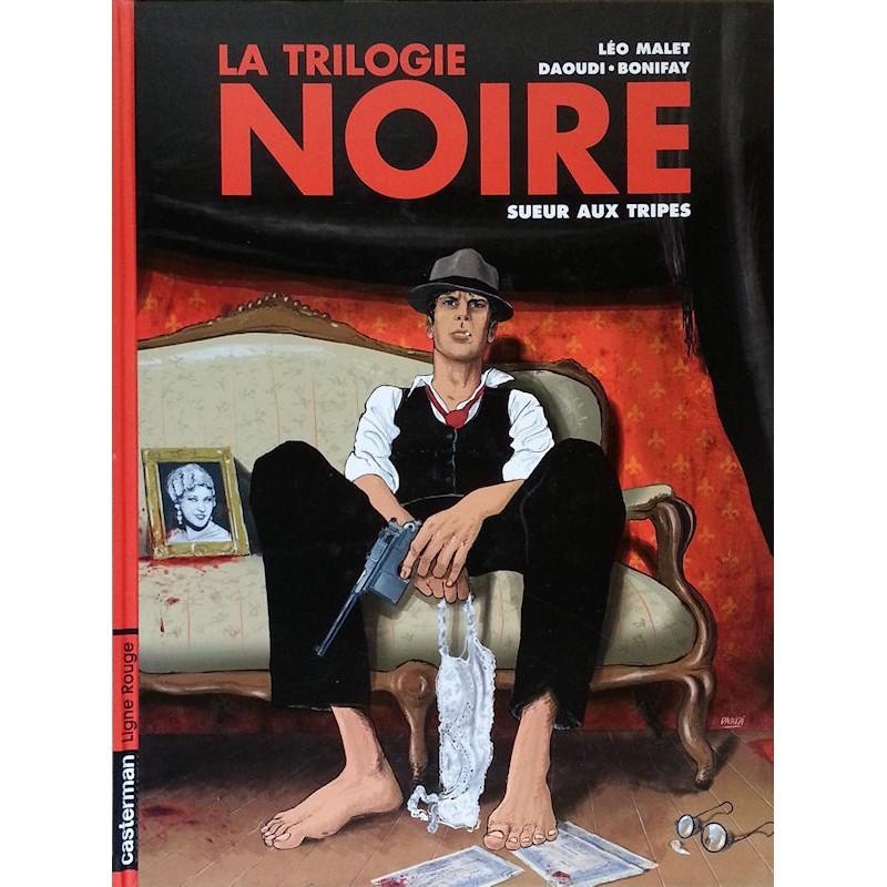 Léo Malet, Daoudi & Bonifay - La trilogie noire, Tome 3 : Sueur aux tripes