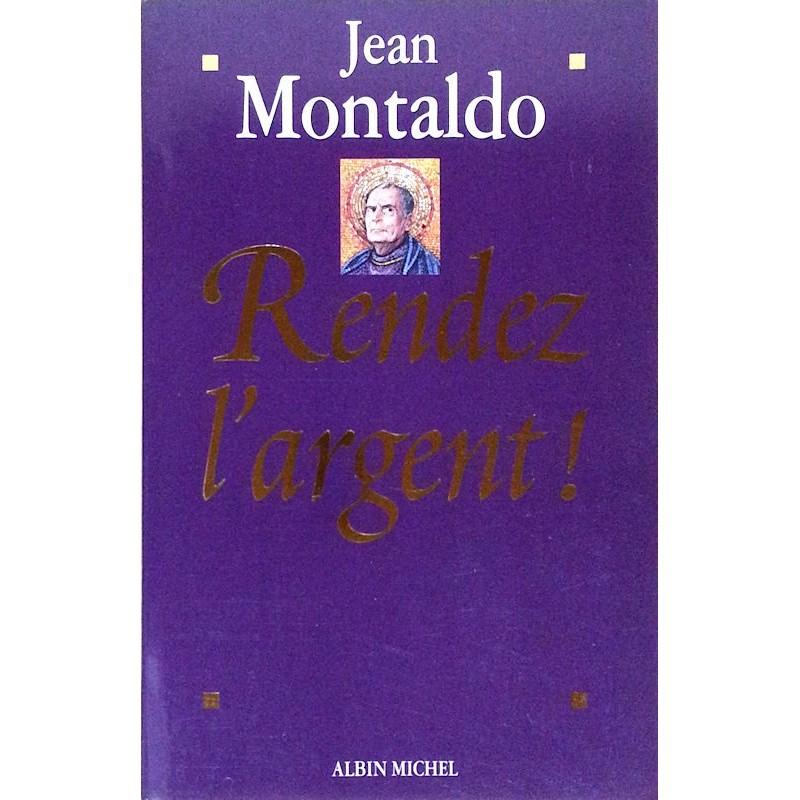 Jean Montaldo - Rendez l'argent !