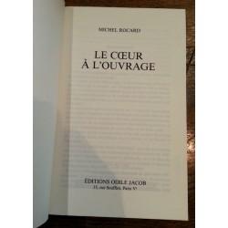 Michel Rocard - Le cœur à l'ouvrage