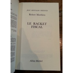 Robert Matthieu - Le racket fiscal