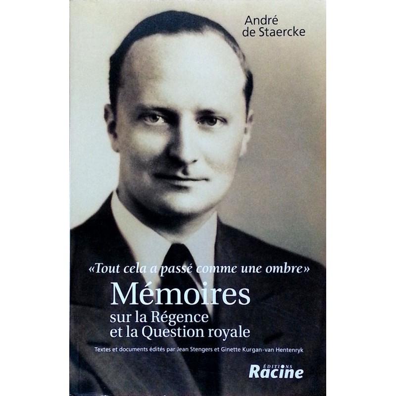 André de Staercke - Mémoires sur la Régence et la Question royale