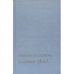 François de Closets - Toujours plus !