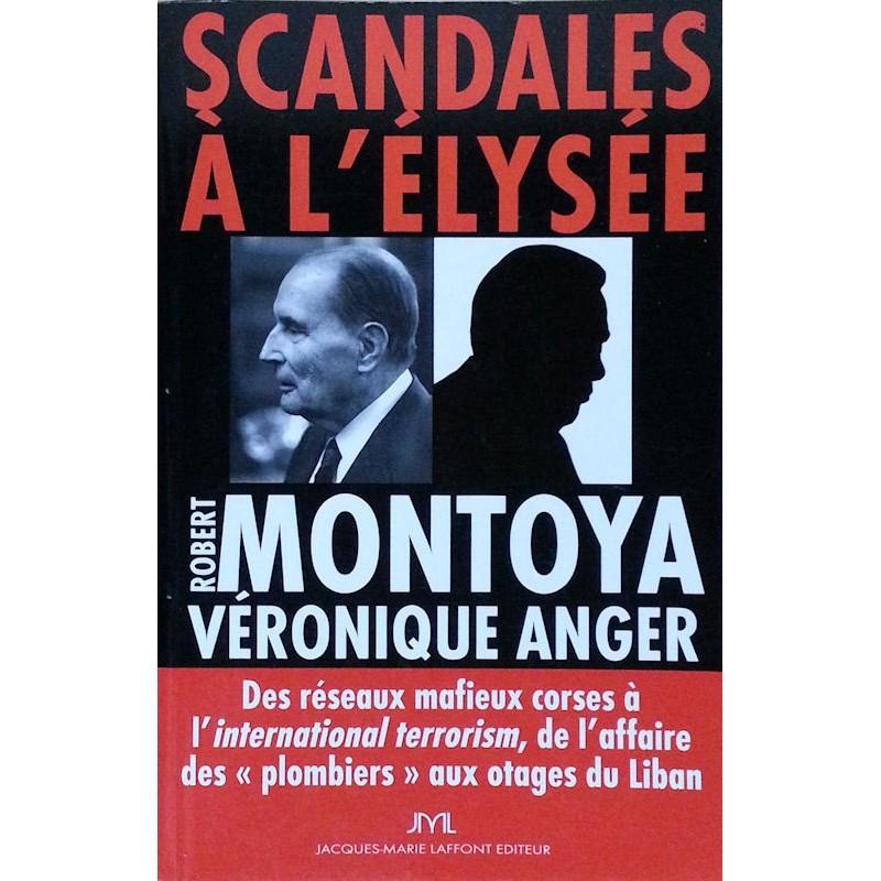 Robert Montoya & Véronique Anger - Scandales à l'Élysée