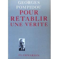 Georges Pompidou - Pour rétablir une vérité