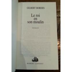 Gilbert Bordes - Le roi en son moulin