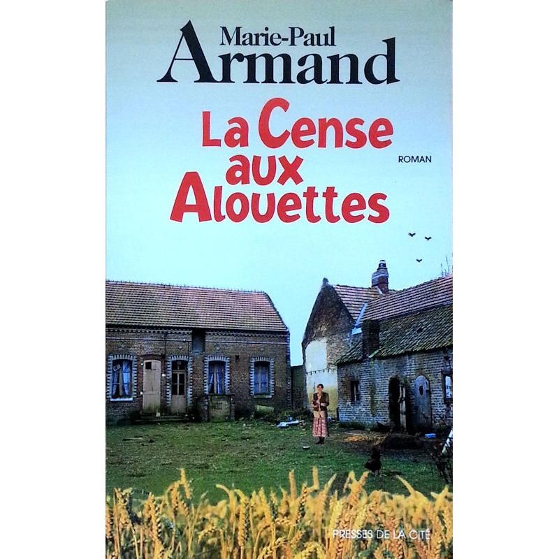 Marie-Paul Armand - La Cense aux alouettes