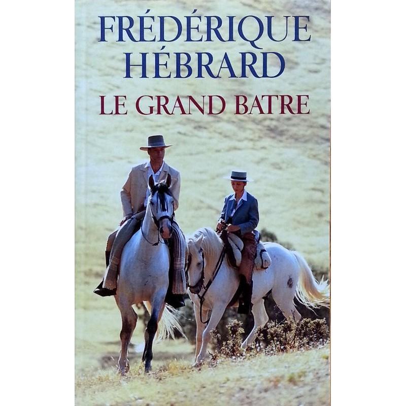 Frédérique Hébrard - Le Grand Batre
