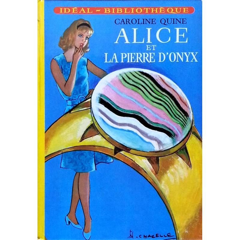 Caroline Quine - Alice et la pierre d'onyx