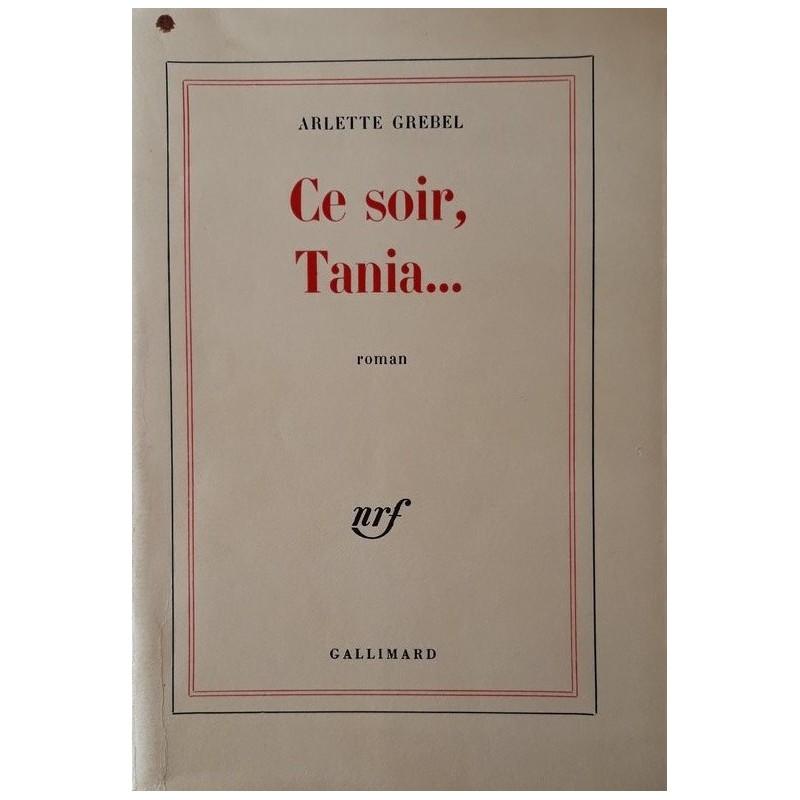 Arlette Grebel - Ce soir, Tania...