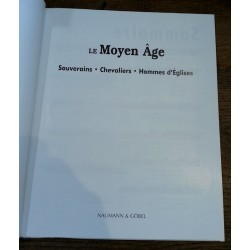 Le Moyen Âge : Souverains - Chevaliers - Hommes d'églises