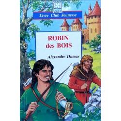 Alexandre Dumas - Robin des bois
