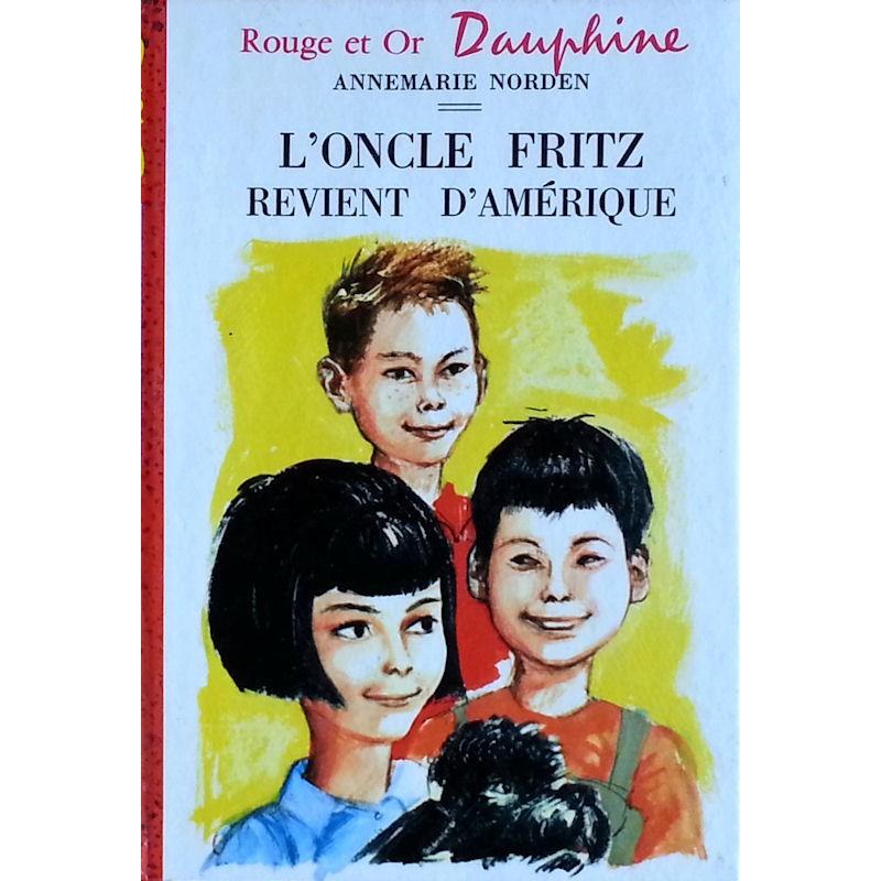 Annemarie Norden - L'oncle Fritz revient d'Amérique