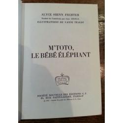 Alice Shinn Fechter - M'TOTO, le bébé éléphant