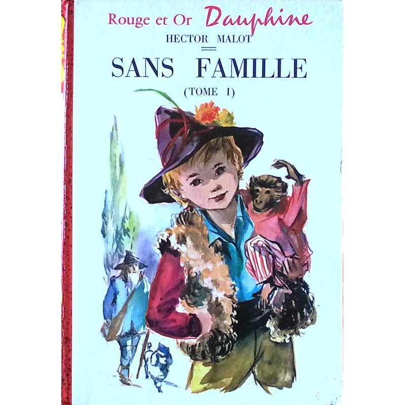 Hector Malot - Sans famille, Tome 1