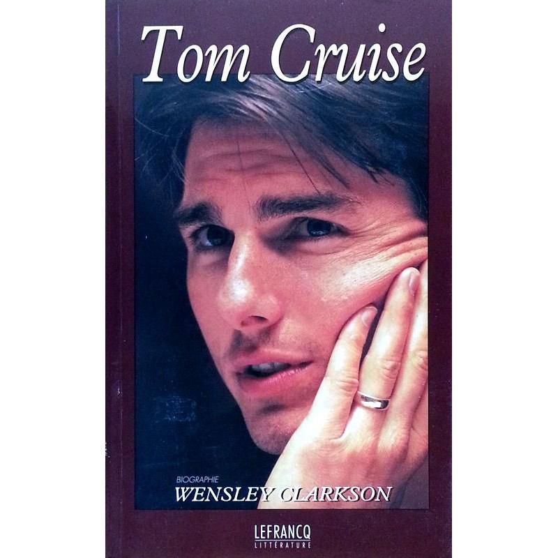 Wensley Clarkson - Tom Cruise