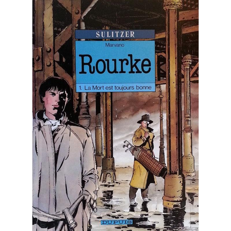 Sulitzer & Marvano - Rourke, Tome 1 : La mort est toujours bonne