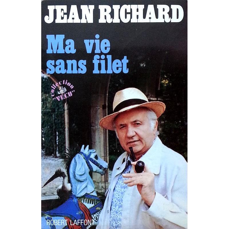 Jean Richard - Ma vie sans filet