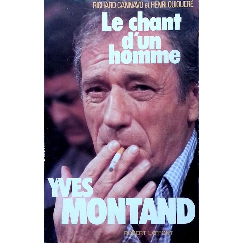 Richard Cannavo & Henri Quiqueré - Le chant d'un homme : Yves Montand