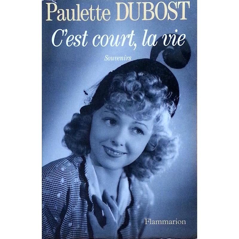 Paulette Dubost - C'est court, la vie