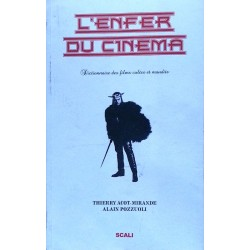 Thierry Acot-Mirande & Alain Pozzuoli - L'enfer du cinéma : Dictionnaire des films cultes et maudits