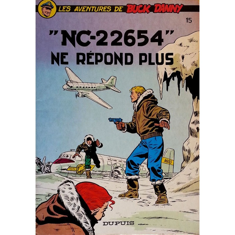 """Charlier & Hubinon - Les aventures de Buck Danny, Tome 15 : """"NC-22654"""" ne répond plus"""
