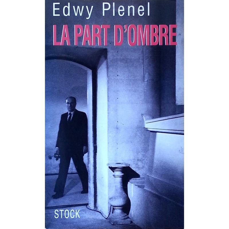 Edwy Plenel - La part d'ombre