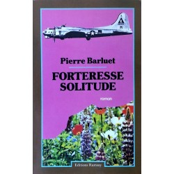 Pierre Barluet - Forteresse solitude