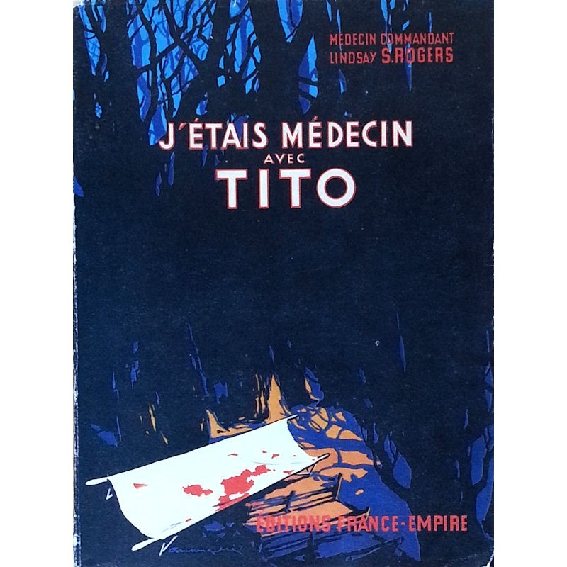 Lindsay Rogers - J'étais médecin avec Tito