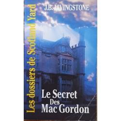 J.B. Livingstone - Le secret des Mac Gordon