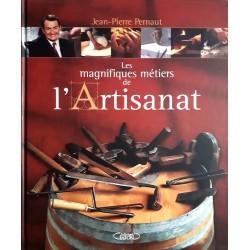 Jean-Pierre Pernaut - Les magnifiques métiers de l'Artisanat