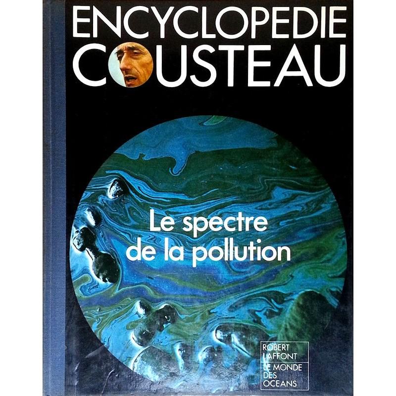Encyclopédie Cousteau : Le spectre de la pollution