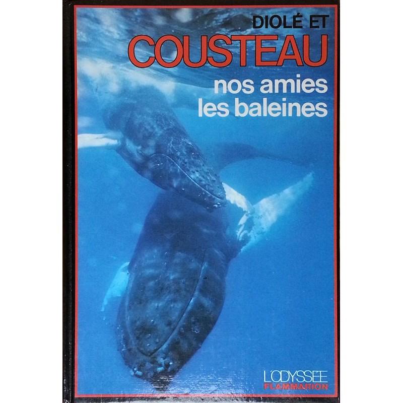 Jacques-Yves Cousteau & Philippe Diolé - Nos amies les baleines