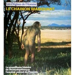 Maitland A. Edey - Les Origines de l'Homme : Le chaînon manquant