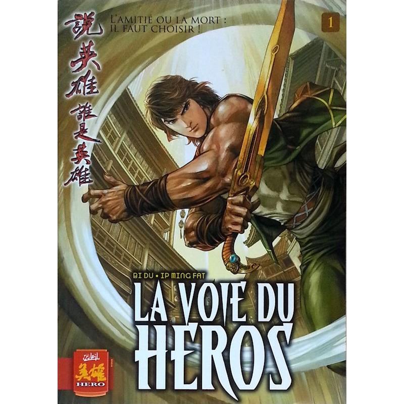 Bi Du & Ip Ming Fat - La voie du héros, Tome 1 : L'amitié ou la mort il faut choisir