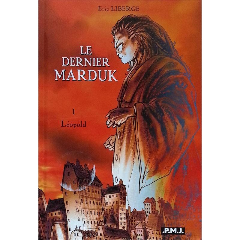 Eric Liberge - Le dernier Marduk, Tome 1 : Léopold