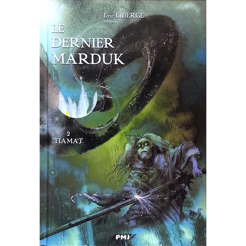 Eric Liberge - Le dernier Marduk, Tome 2 : Tiamat