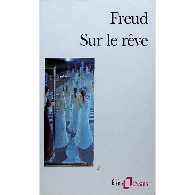 Sigmund Freud - Sur le rêve