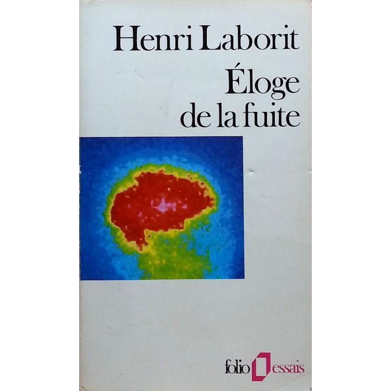 Henri Laborit - Éloge de la fuite
