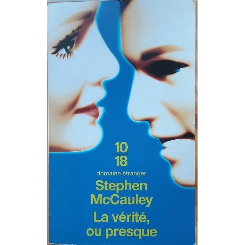 Stephen McCauley - La vérité, ou presque