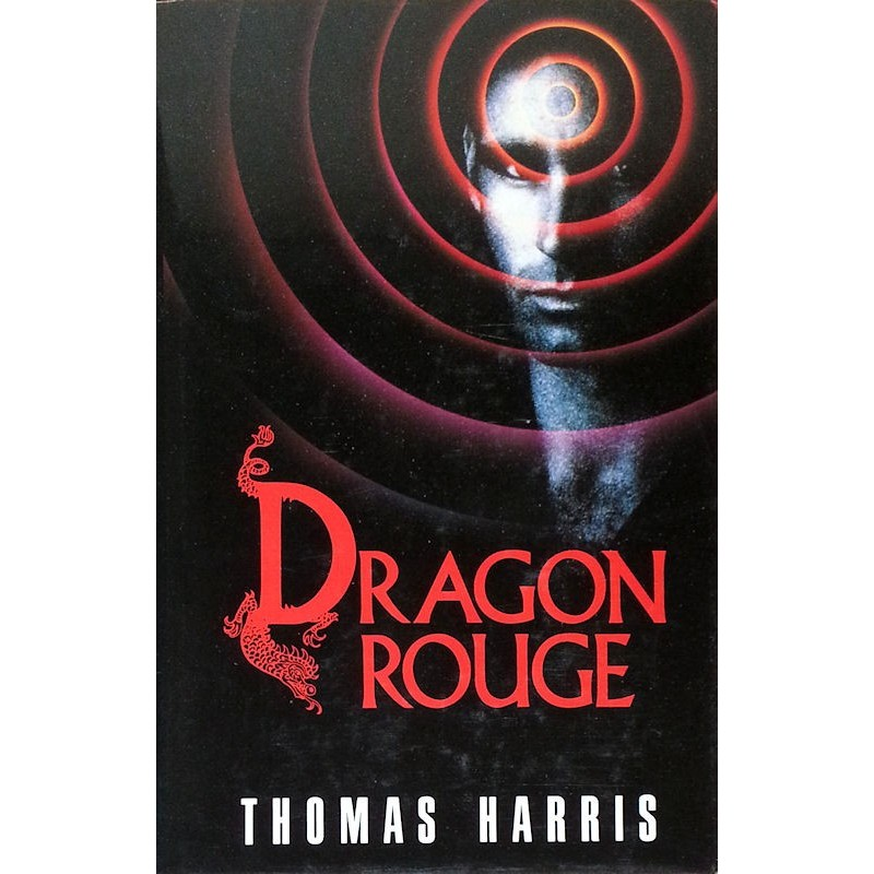 Thomas Harris - Hannibal Lecter, Tome 1 : Dragon rouge