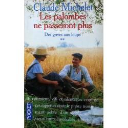 Claude Michelet - Des grives aux loups, Tome 2 : Les palombes ne passeront plus