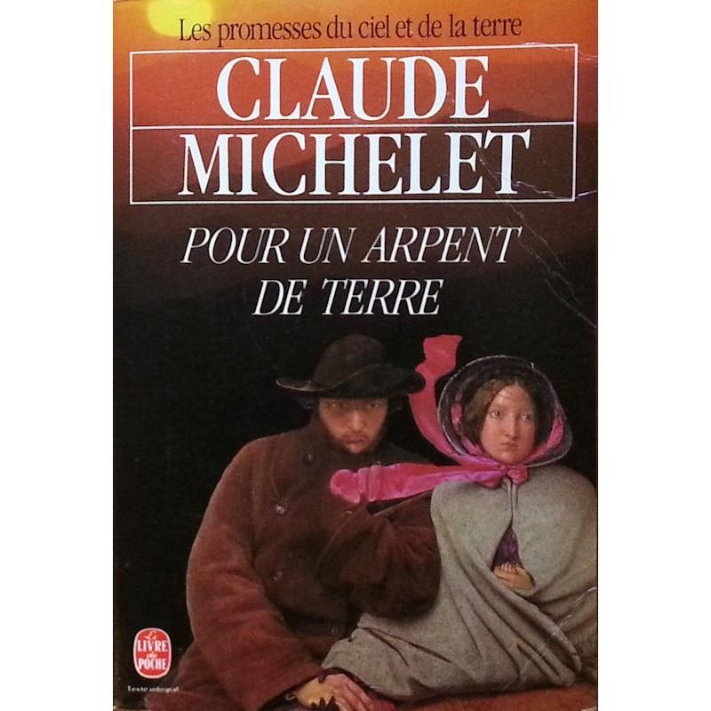 Claude Michelet - Les promesses du ciel et de la terre, Tome 2 : Pour un arpent de terre